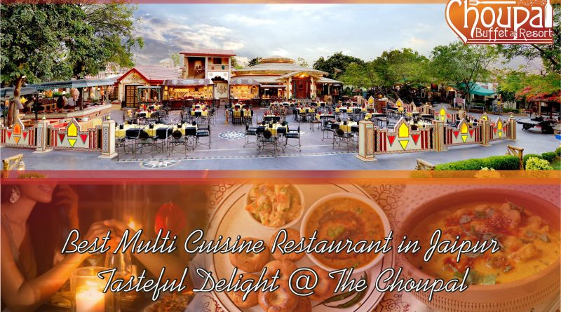 Choupal Restaurants -Best Multi Cuisine Restaurant In Jaipur